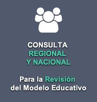 FOROS DE CONSULTA NACIONAL PARA LA REVISIÓN DEL MODELO EDUCATIVO